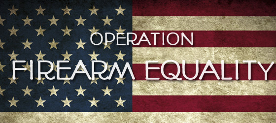 Operation Firearm Equality