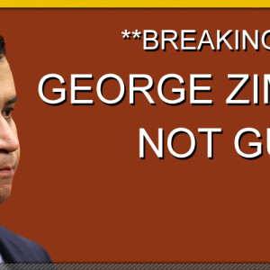 GEORGE ZIMMERMAN NOT GUILTY