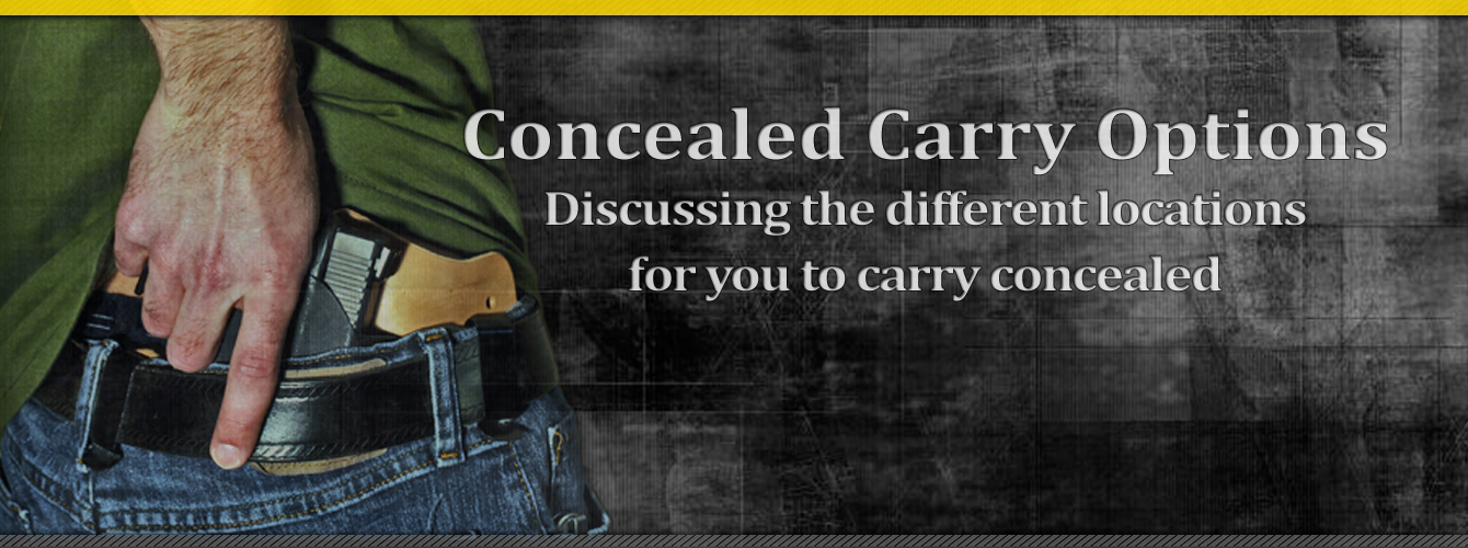 Concealed Carry options; outlining the different locations and methods