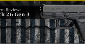 [FIREARM REVIEW] Glock 26 Review for Concealed Carry