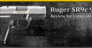 [FIREARM REVIEW] Ruger SR9c 9mm Review for Concealed Carry