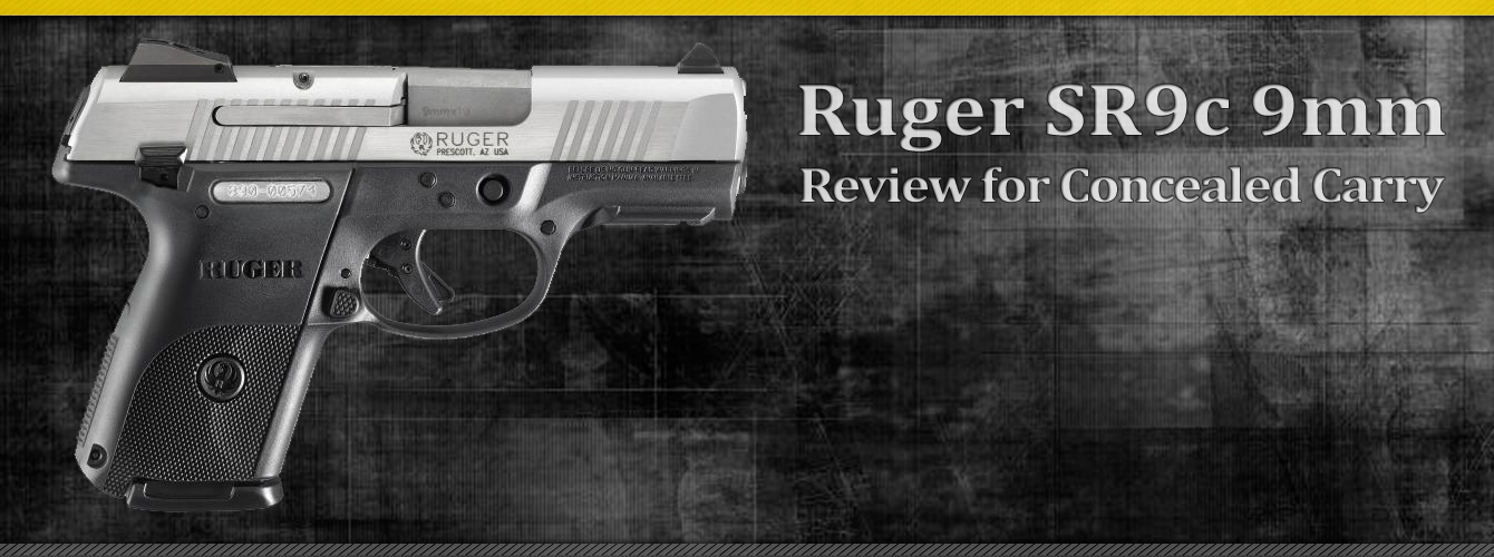 FIREARM REVIEW] Ruger SR9c 9mm Review for Concealed Carry