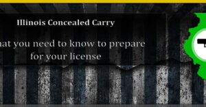 Illinois Concealed Carry around the corner; Here's what you need to know