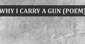 Why I Carry a Gun