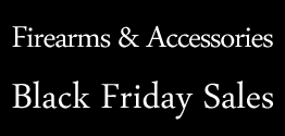 2013 Black Friday Sales for Firearms and Accessories