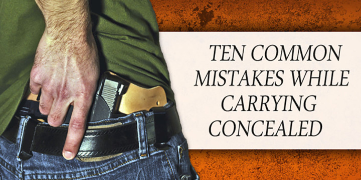 TEN COMMON MISTAKES WHILE CARRYING CONCEALED