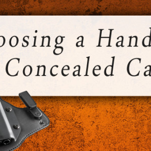 Choosing a handgun for concealed carry