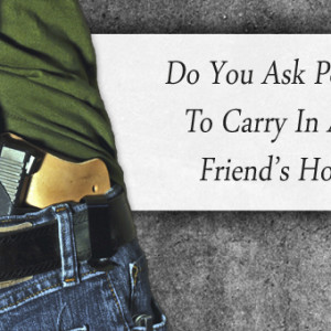 do-you-ask-permission-to-carry-in-a-new-friends-home