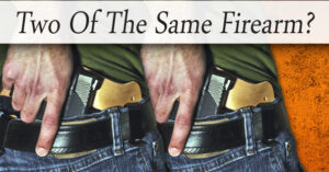 I Have Two Identical Pistols For Concealed Carry And Here's Why