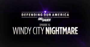 [VIDEO] NRA Life of Duty Defending Our America | Ep. 15: Windy City Nightmare