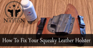 [VIDEO] Does Your Leather Holster Squeak? Here Are Some Tips To Fix It