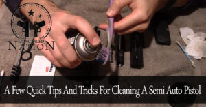 [VIDEO] A Few Tips & Tricks To Make Cleaning Your Semi-Auto Pistol A Little Easier
