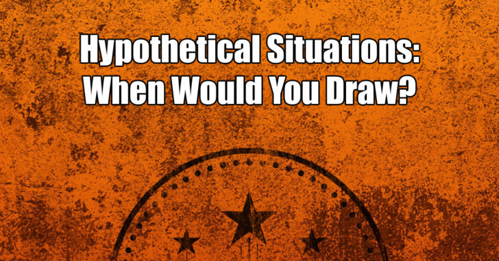 Hypothetical Situations: When Would You Draw?