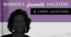 Favorite Holsters And Carry Locations For Women