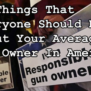 11thingsthateveryoneshouldknowaboutyouraveragegunownerinamerica