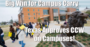 Campus Carry For The Big Win In Texas!
