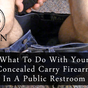 What To Do With Your Concealed Carry Firearm In A Public Restroom