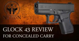 [FIREARM REVIEW] Glock 43 Review For Concealed Carry