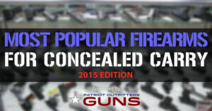 Top 20 Most Popular Concealed Carry Firearms: 2015 Edition