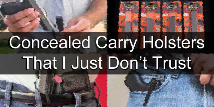 Concealed carry holsters that i just dont trust