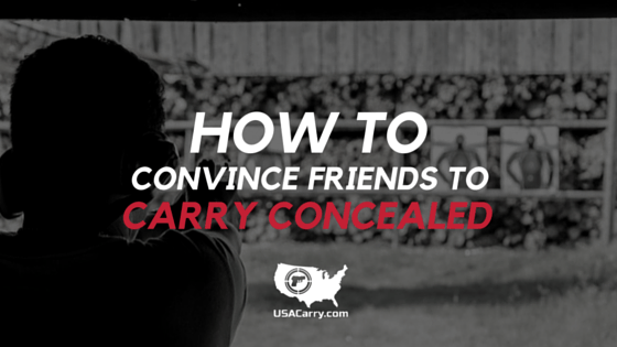 How convince friends carry concealed