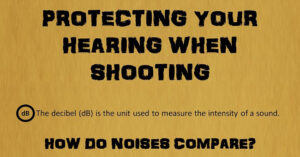 How Shooting Affects Your Hearing, And How To Properly Protect Yourself