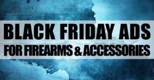 2015 Black Friday Ads for Firearms and Accessories – Find The Best Deals Here!