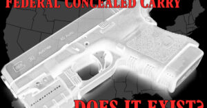 Federal Concealed Carry Permits? Do They Exist For Citizens?
