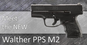 Meet The New Walther PPS M2
