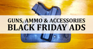 2016 Black Friday Ads For Guns, Ammo And Accessories
