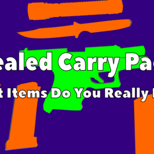 Concealed carry package what items do you really need
