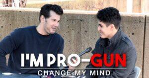 *WATCH* I'm Pro-Gun, Change My Mind (2nd Edition)