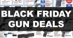 2018 Black Friday Ads: Deals On Guns, Ammunition, and Gun Accessories
