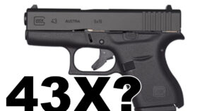 GLOCK 43X With 10 Round Capacity? It May Be Coming Next Month