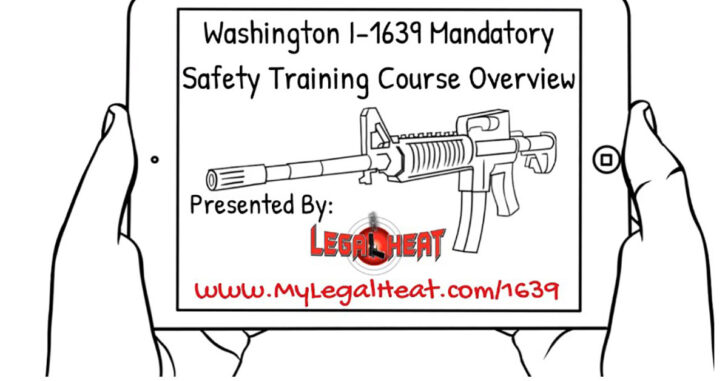Washington I-1639 Is Now In Effect. Learn About The Law And Get The Online Training Here.