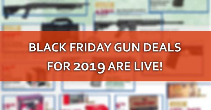 The Best BLACK FRIDAY Gun Deals And Ads For 2019