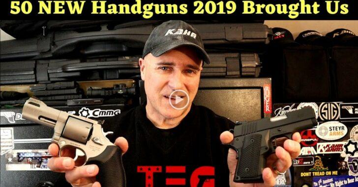 [VIDEO] 50 NEW Handguns 2019 Brought Us