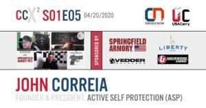 CCX2 S01E05: John Correia, Founder & President of Active Self Protection (ASP)