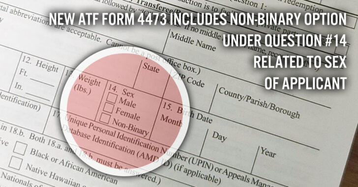 New ATF Form 4473 Includes Non-Binary Option Under Question #14 Related To Sex Of Applicant
